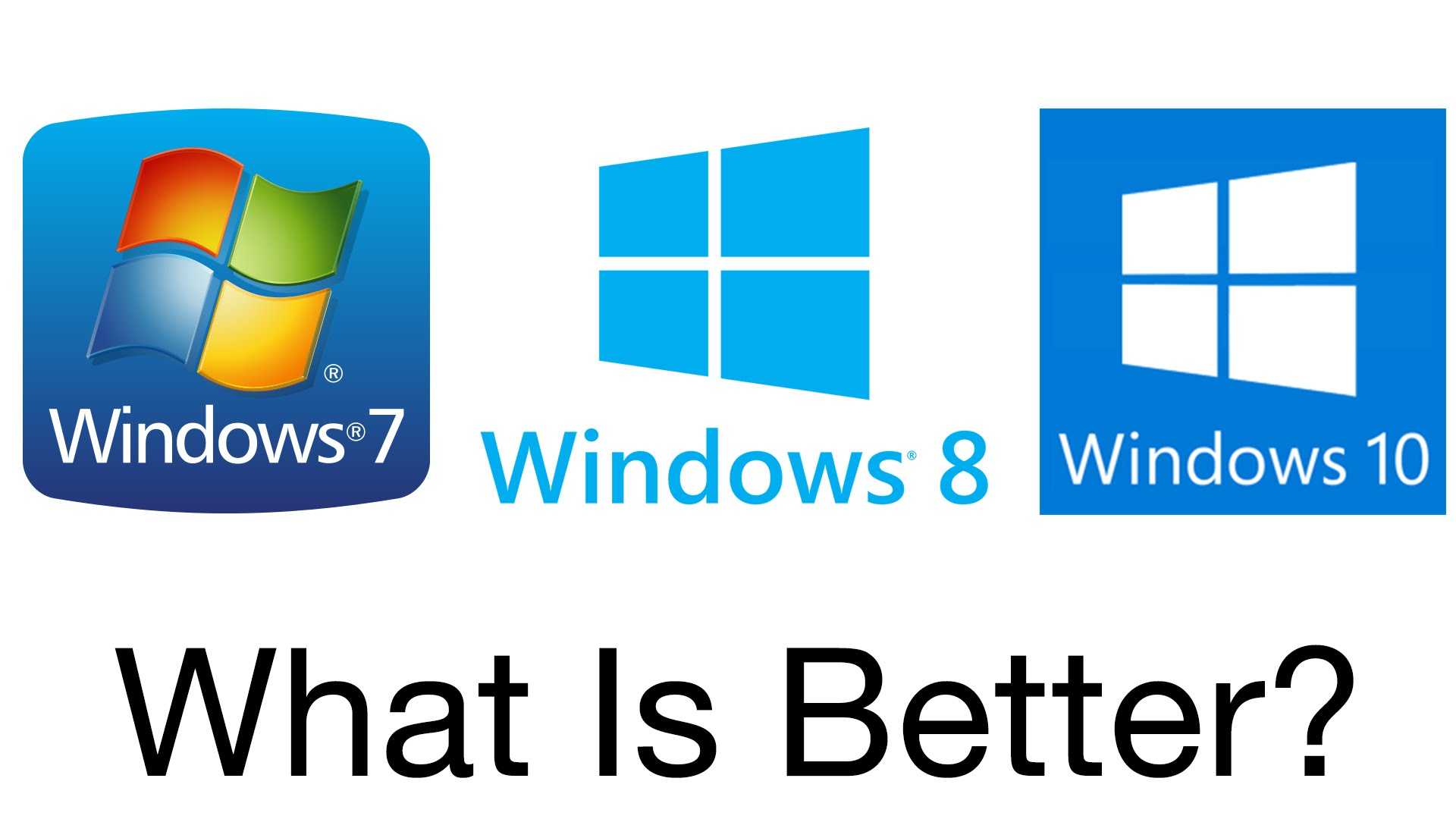 Know the Difference Between Windows 7, Windows 8 and Windows 10!